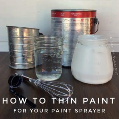 How to Thin Paint for your Paint Sprayer – Part One of the Paint Sprayer Series