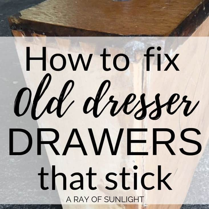 How to Fix Old Dresser Drawers that Stick