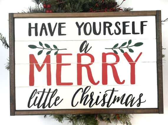 Have Yourself a Merry Little Christmas Handcrafted Wooden Christmas Sign