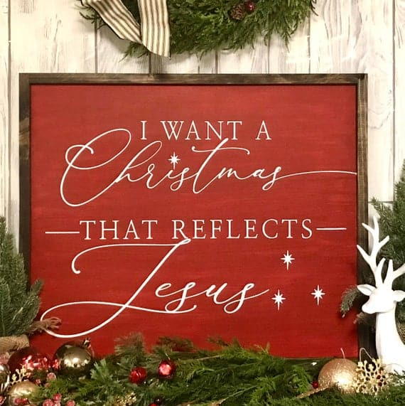 I want a Christmas that reflects Jesus Sign