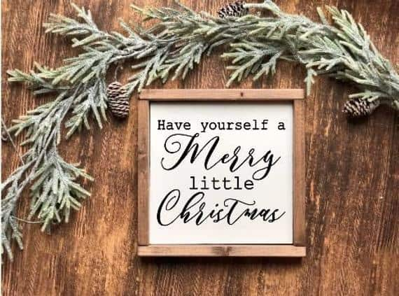 Have Yourself a Merry Little Christmas Small Sign