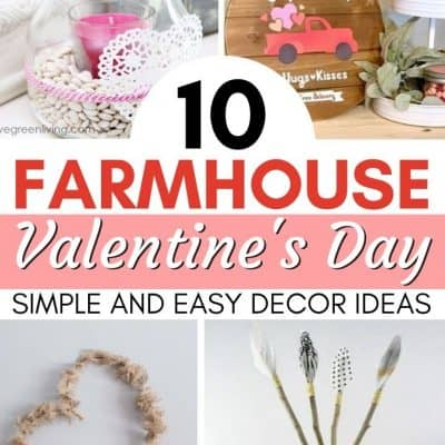 10 Easy DIY Farmhouse Valentine's Decor Ideas