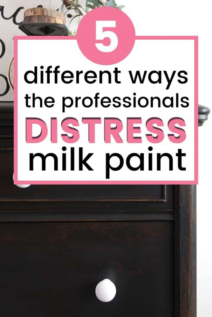 5 ways to distress milk paint