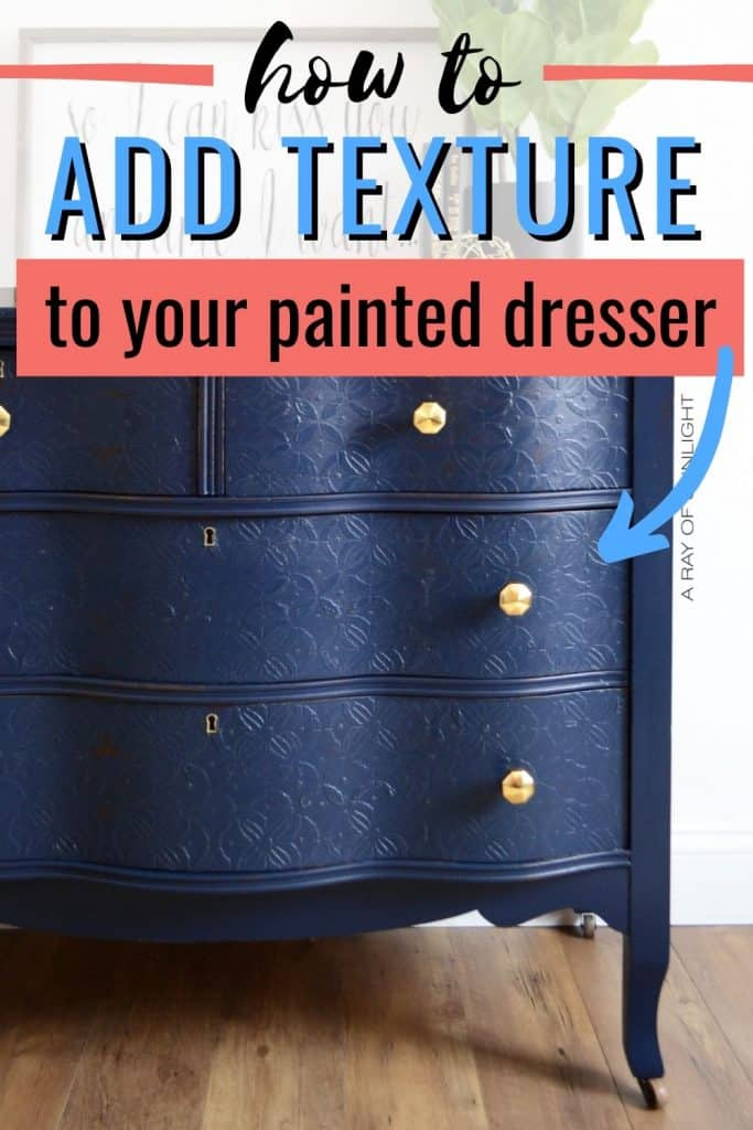 how to add texture to your painted dresser
