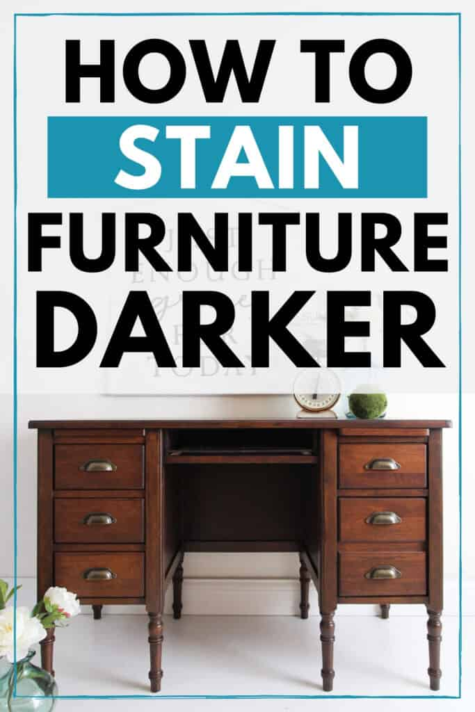 how to stain furniture darker