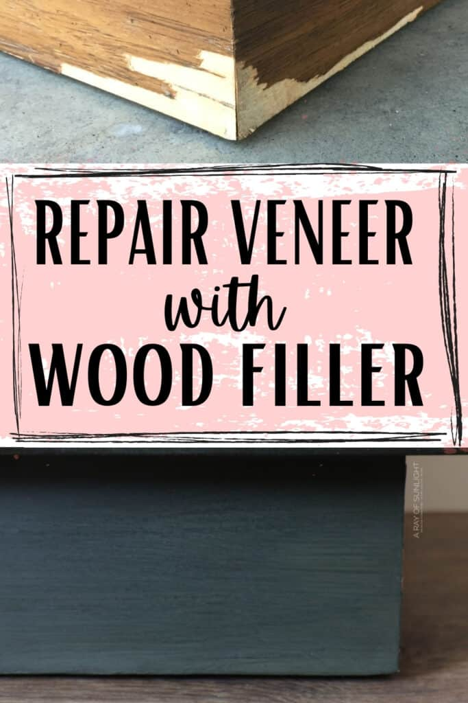 """""""repair veneer with wood filler"""""""