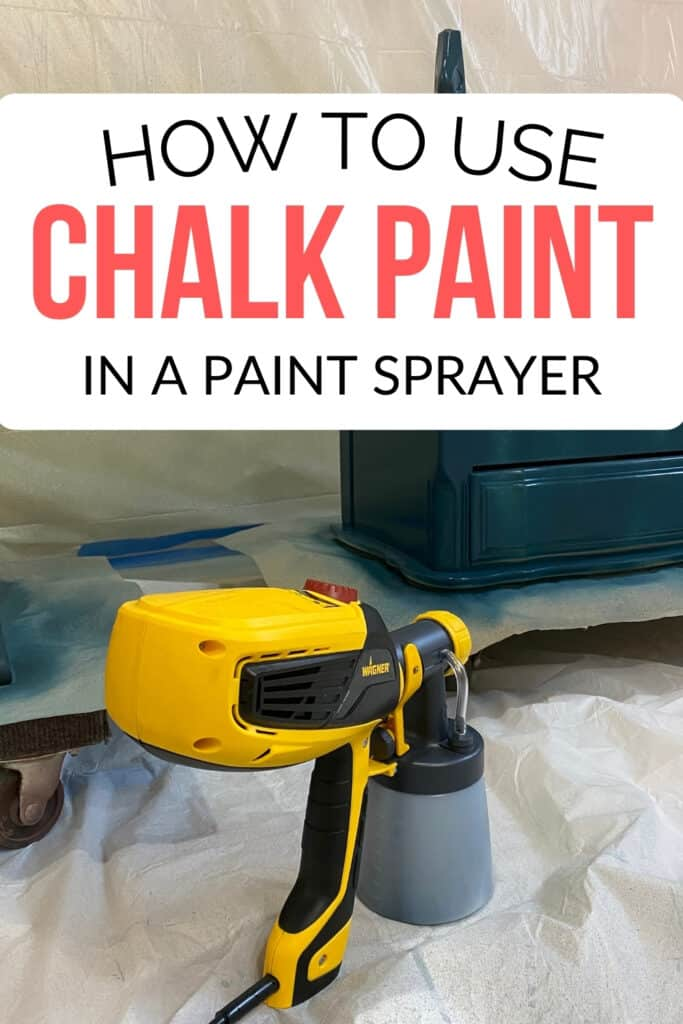 """""""How to use chalk paint in a paint sprayer"""""""